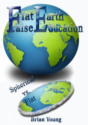 Flat Earth: False Education DVD