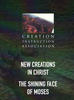New Creations In Christ -- Shining Face of Moses
