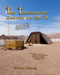 The Tabernacle: Heaven on Earth